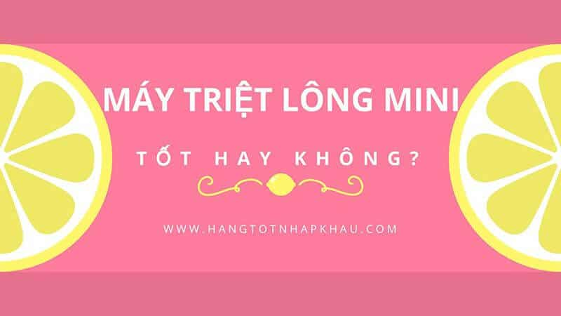 may triet long mini hangtotnhapkhau com 030319